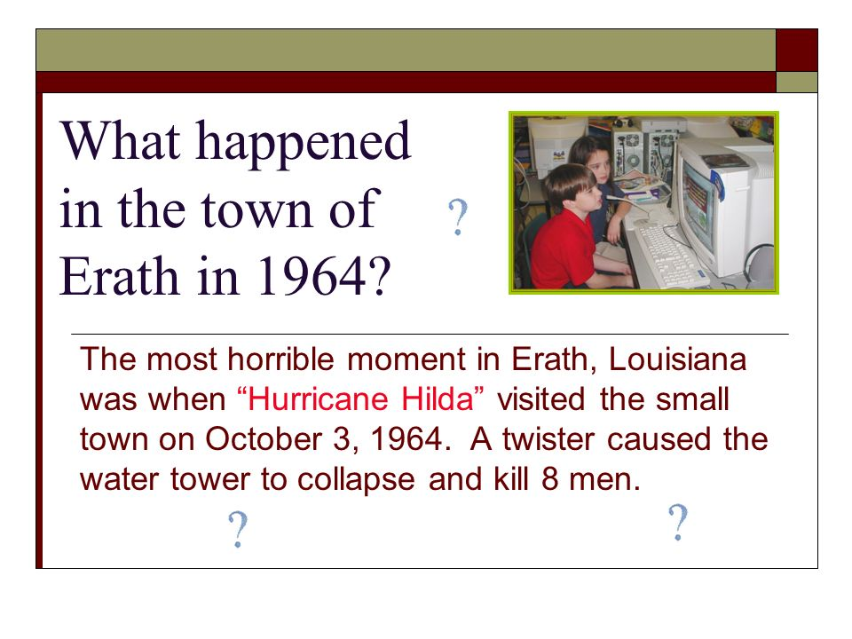 What happened in the town of Erath in 1964