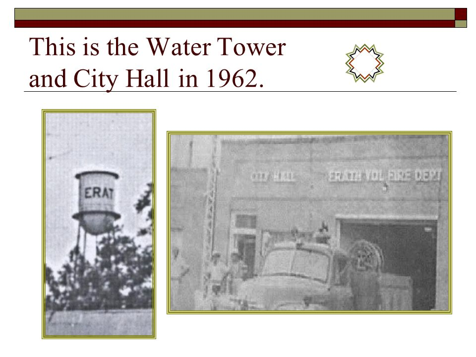 This is the Water Tower and City Hall in 1962.