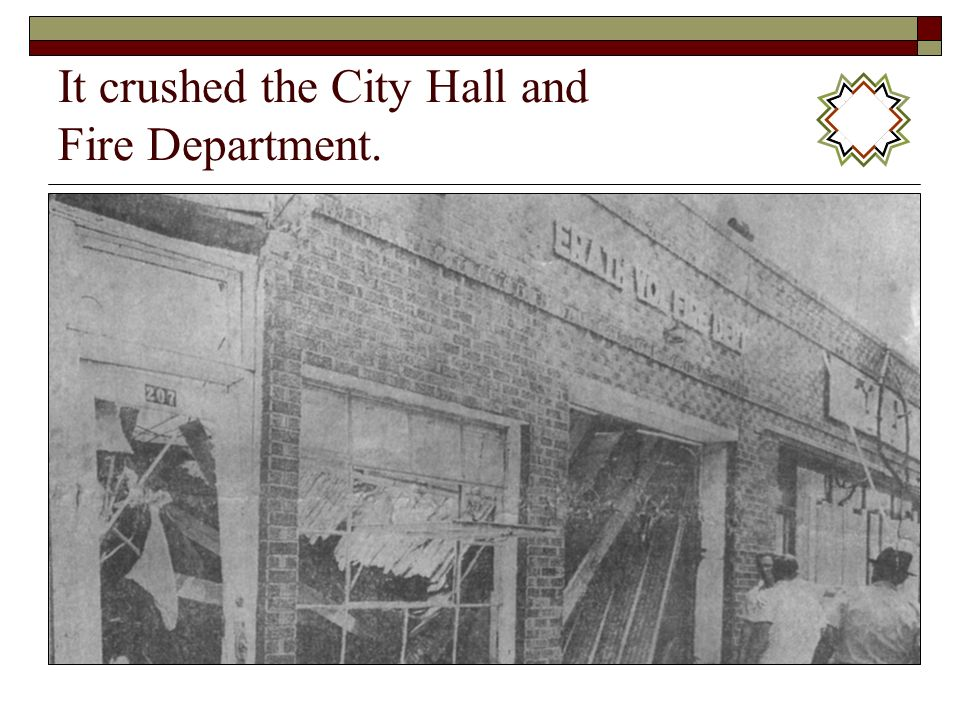It crushed the City Hall and Fire Department.