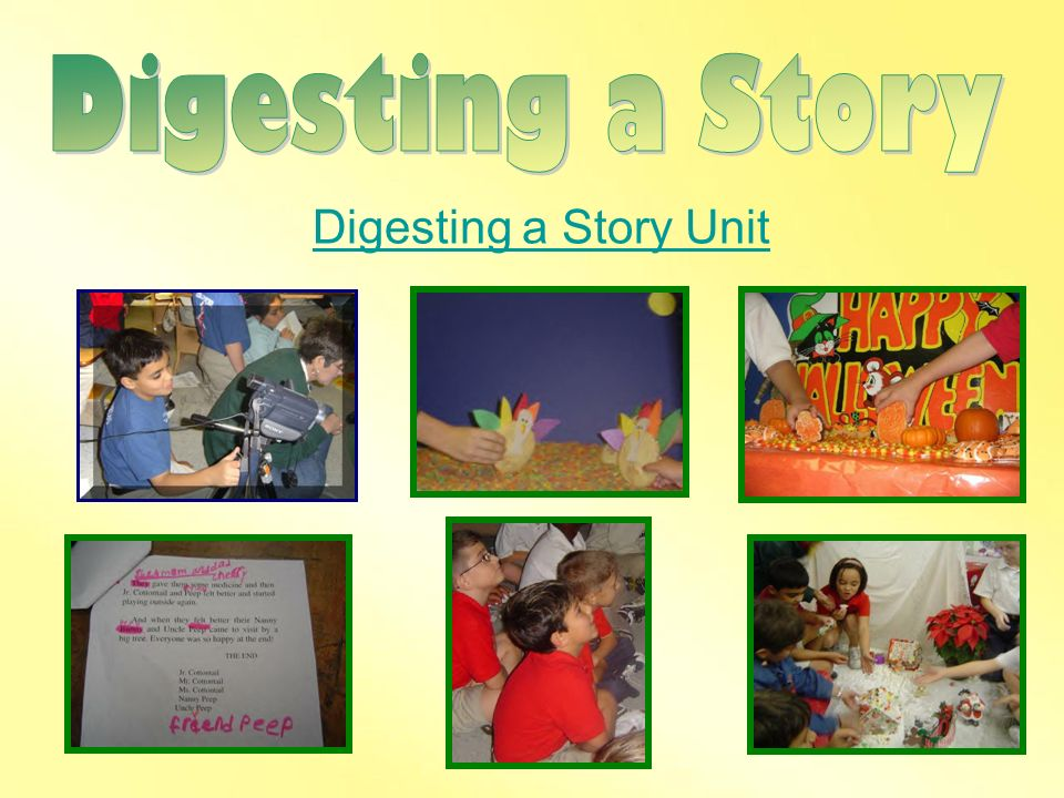 Digesting a Story Digesting a Story Unit