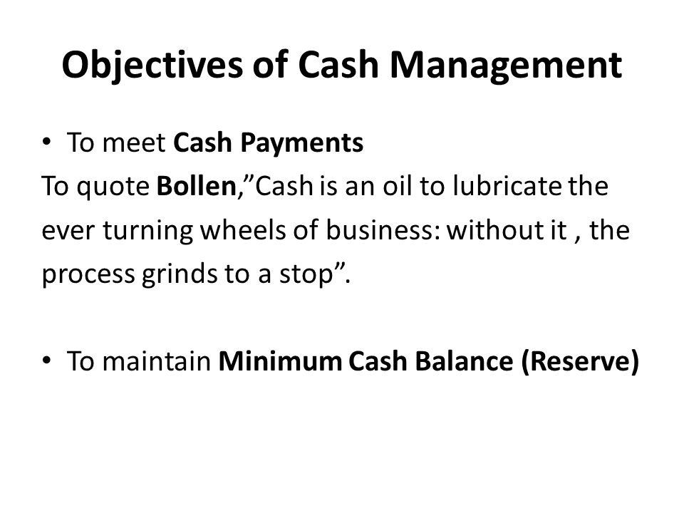 objectives in cash management Cash management is the corporate process of collecting, managing and investing short-term cash.