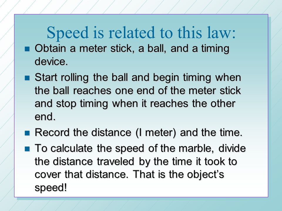 Speed is related to this law: