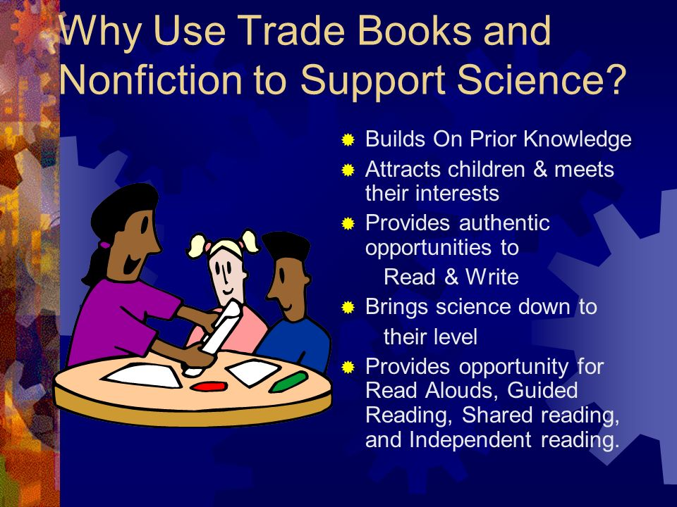 Why Use Trade Books and Nonfiction to Support Science
