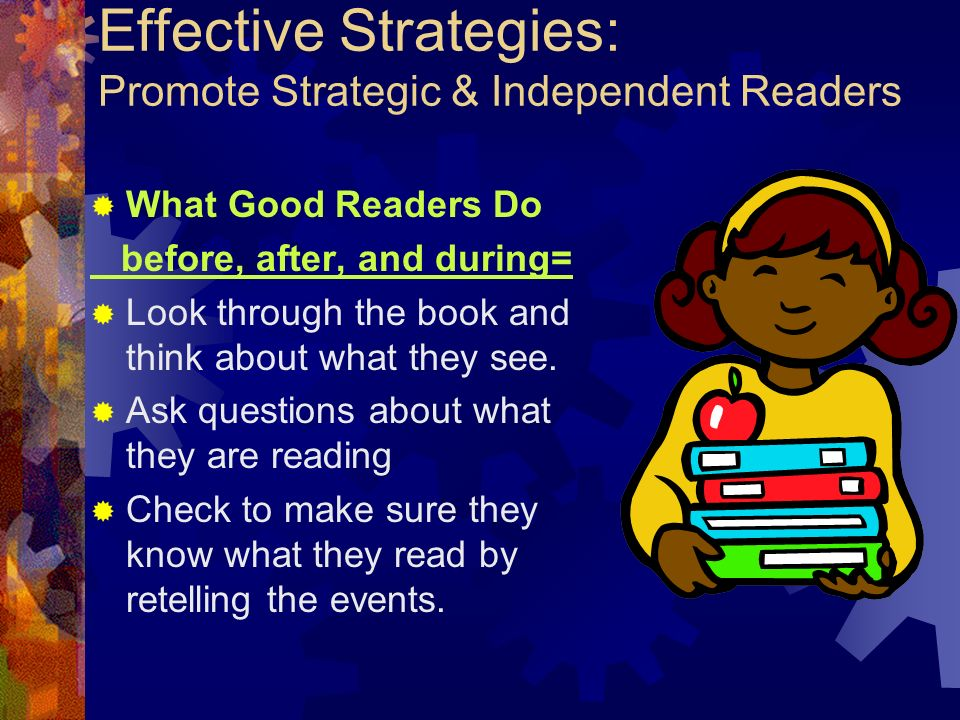 Effective Strategies: Promote Strategic & Independent Readers