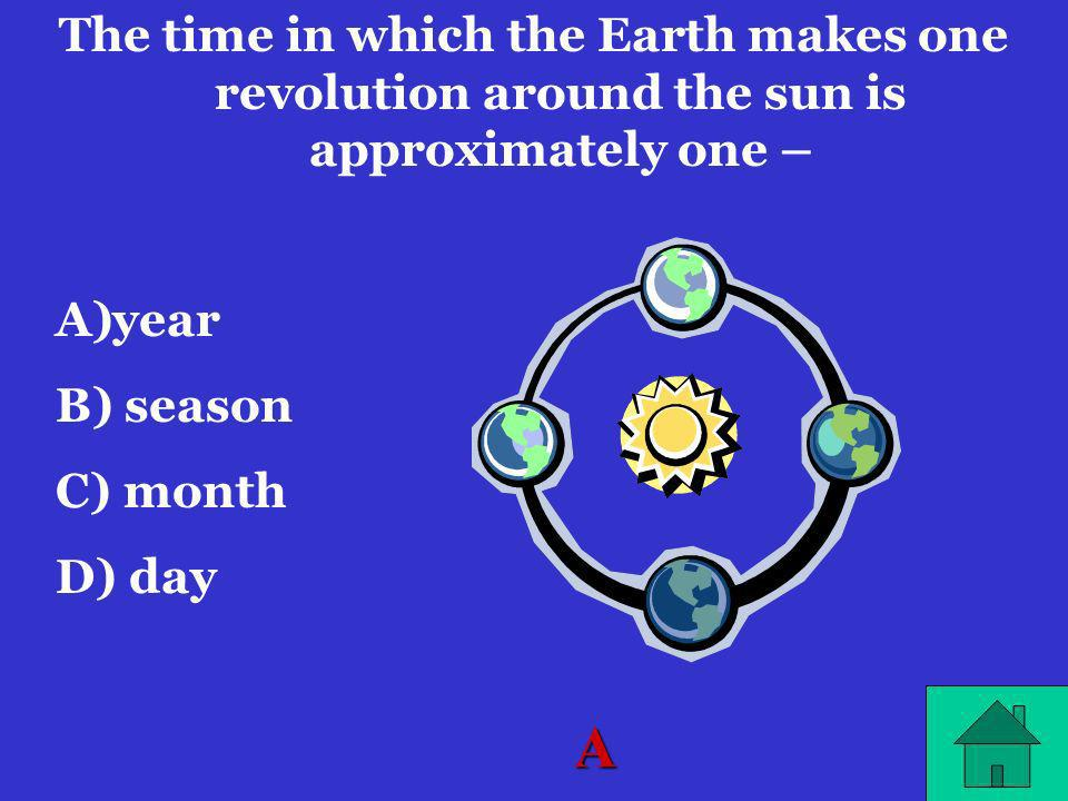 The time in which the Earth makes one revolution around the sun is approximately one –