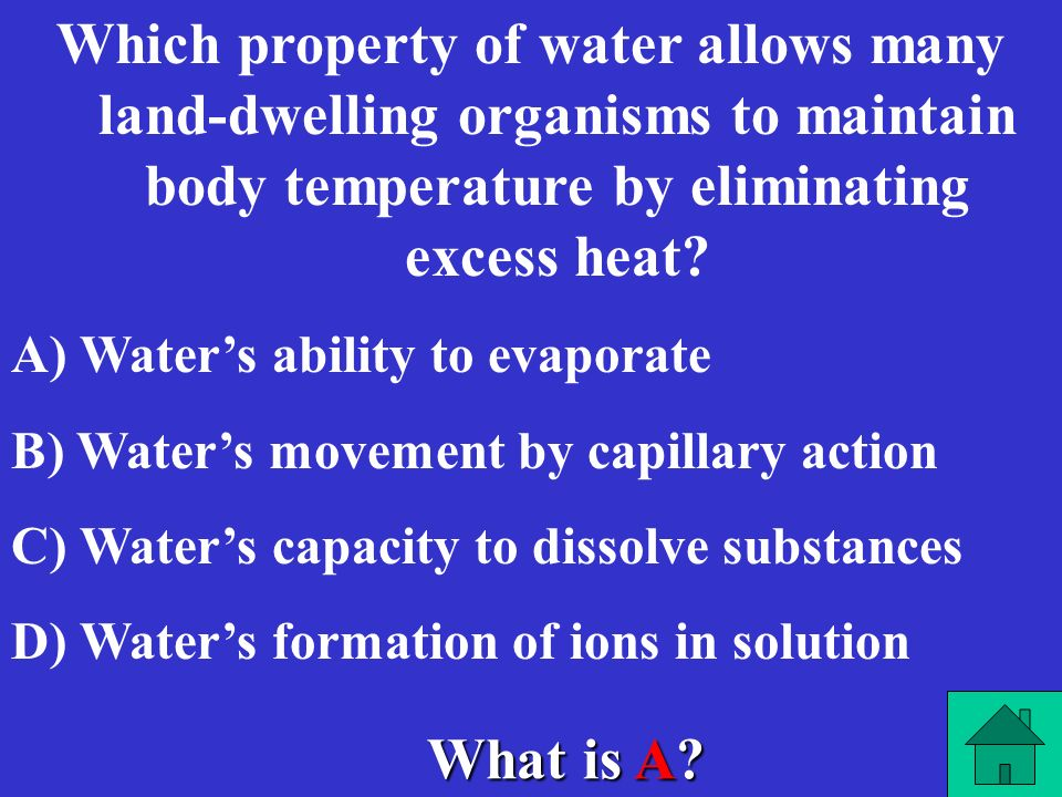 Which property of water allows many land-dwelling organisms to maintain body temperature by eliminating excess heat
