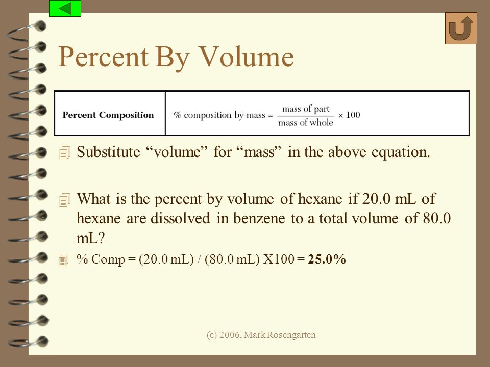 Percent By Volume Substitute volume for mass in the above equation.