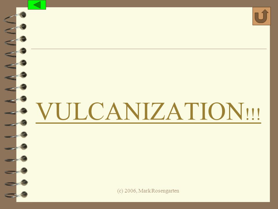 VULCANIZATION!!! (c) 2006, Mark Rosengarten