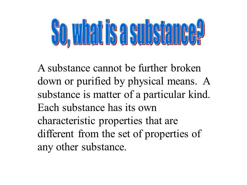 So, what is a substance