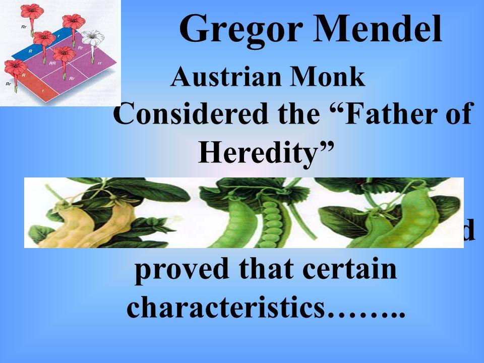 Gregor Mendel Austrian Monk.
