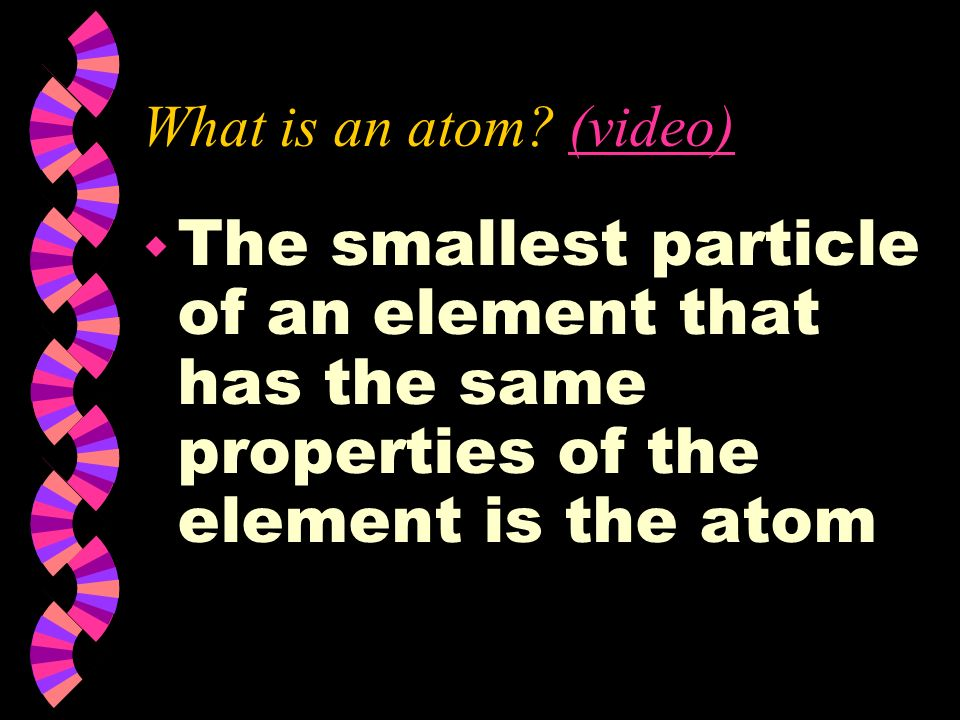 What is an atom.