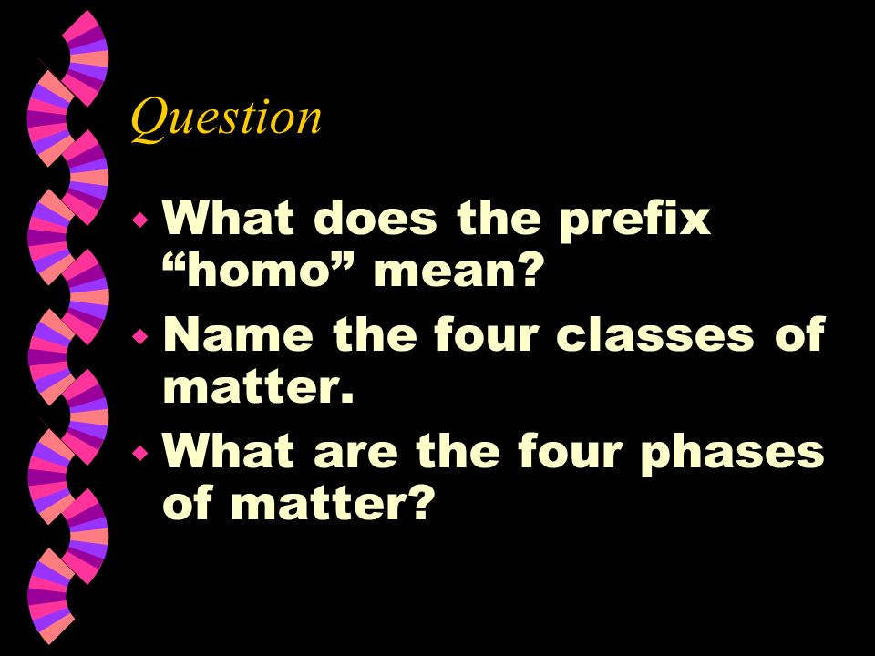 Question What does the prefix homo mean