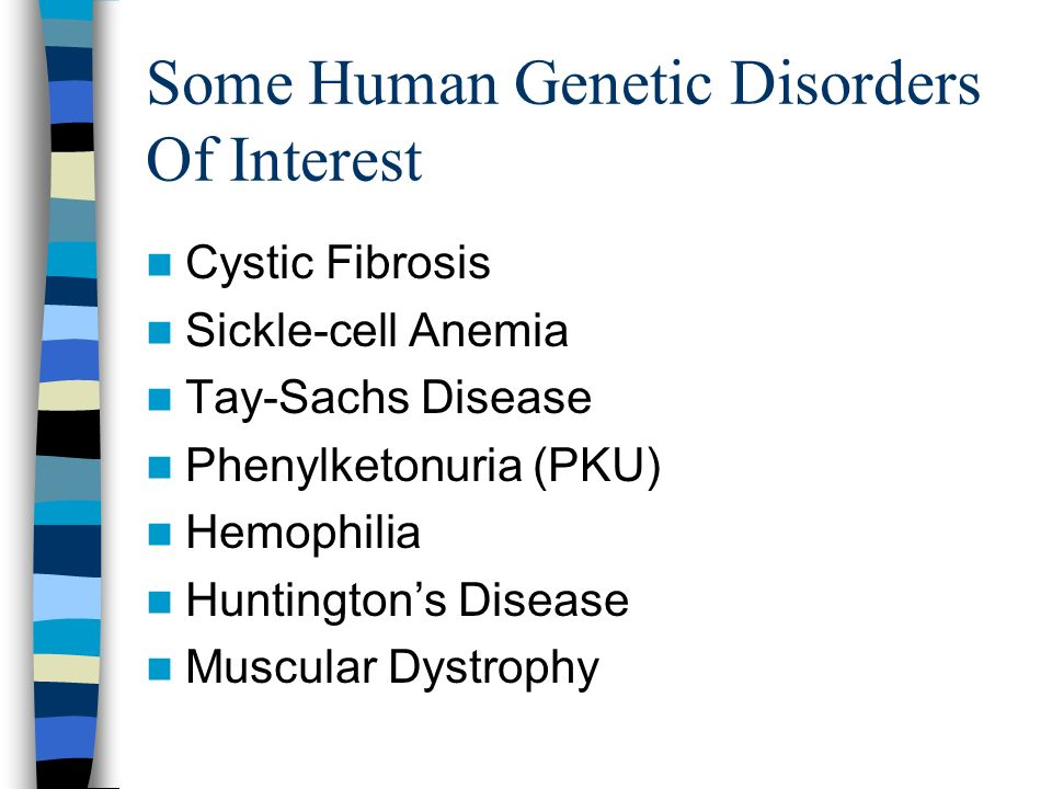 Some Human Genetic Disorders Of Interest