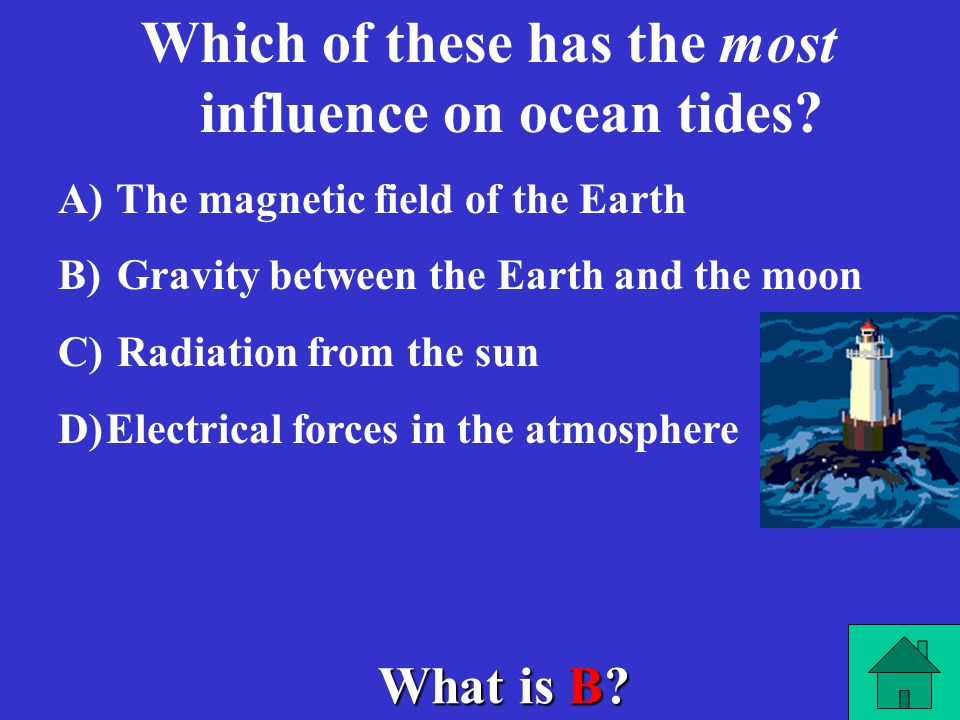 Which of these has the most influence on ocean tides