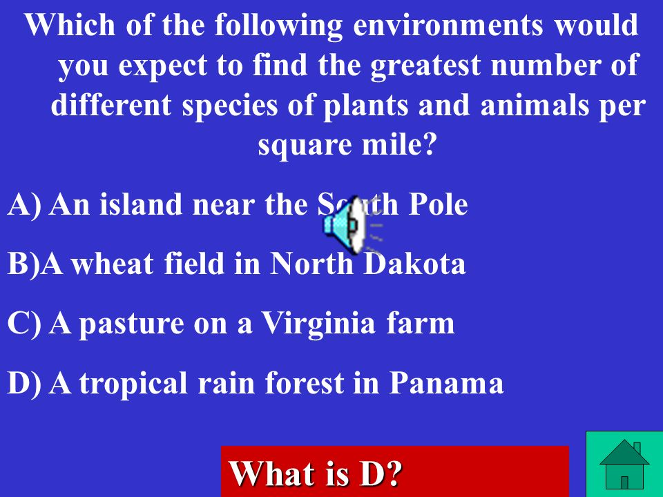Which of the following environments would you expect to find the greatest number of different species of plants and animals per square mile