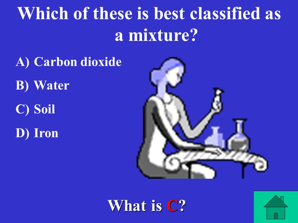 Which of these is best classified as a mixture