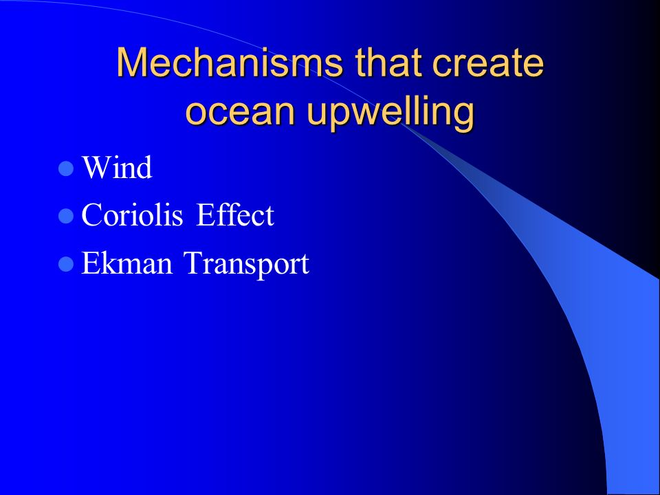 Mechanisms that create ocean upwelling