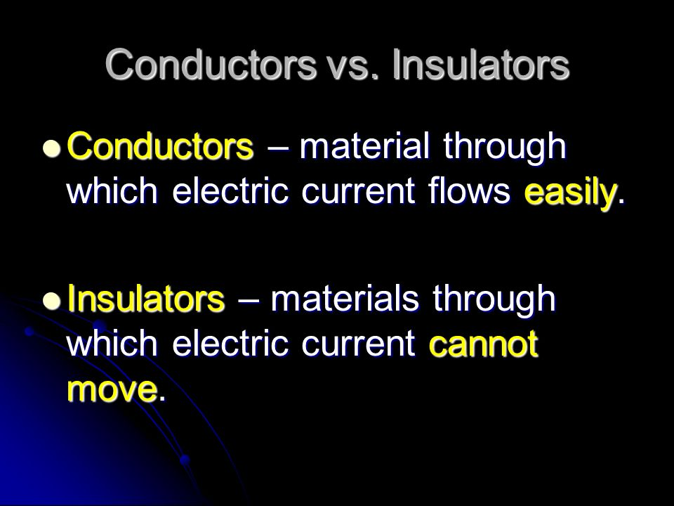 Conductors vs. Insulators