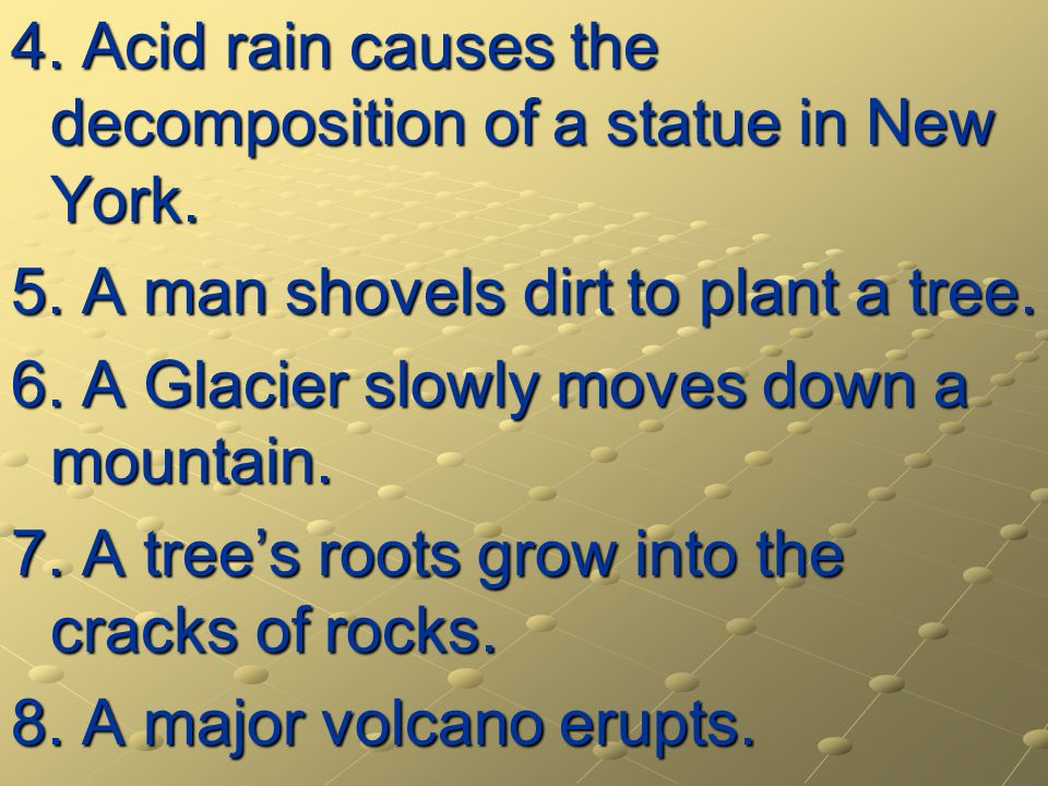 4. Acid rain causes the decomposition of a statue in New York.