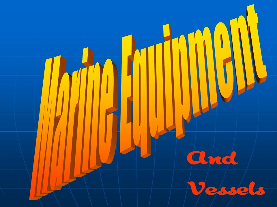 Marine Equipment And Vessels