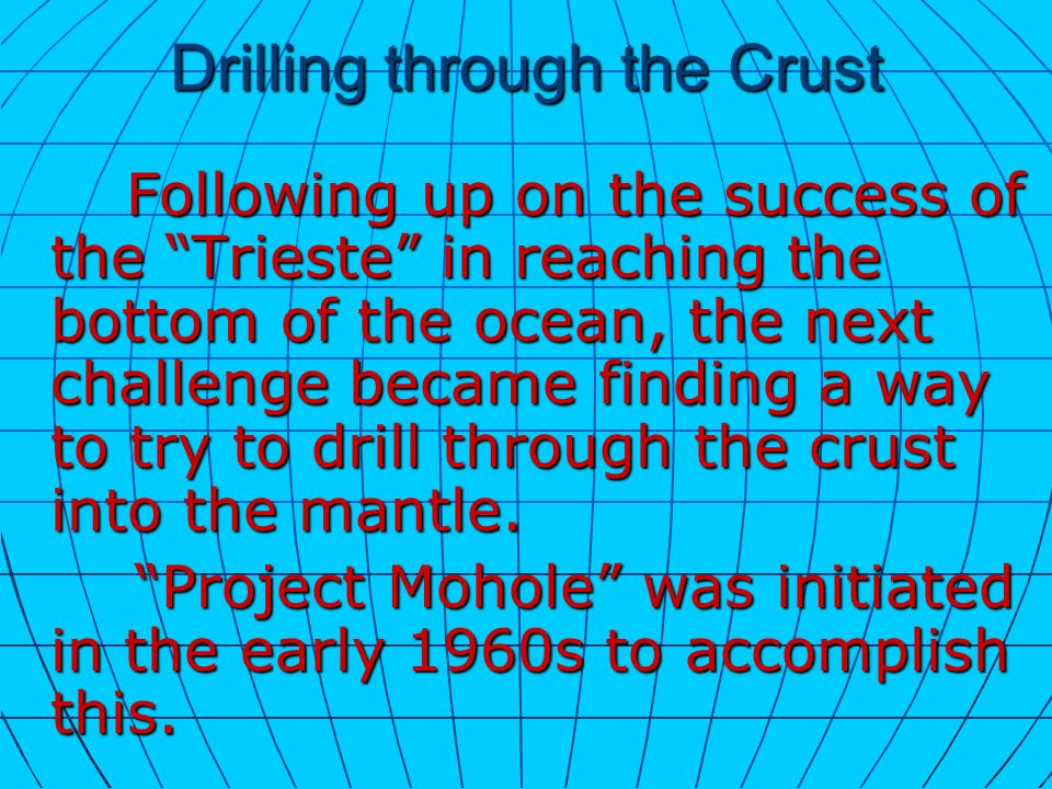 Drilling through the Crust