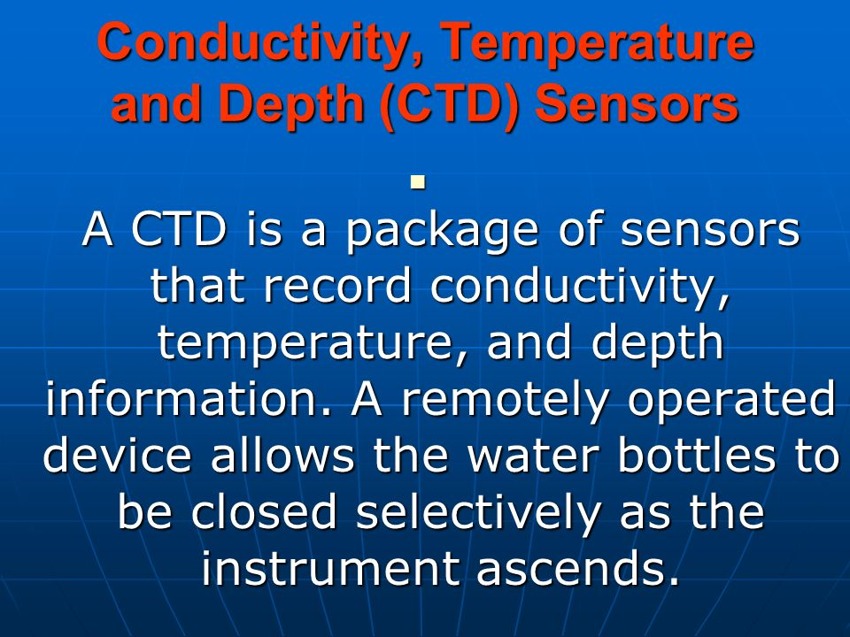 Conductivity, Temperature and Depth (CTD) Sensors