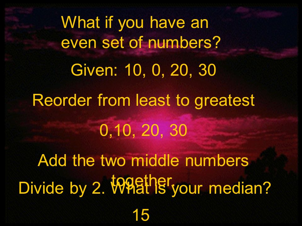 What if you have an even set of numbers