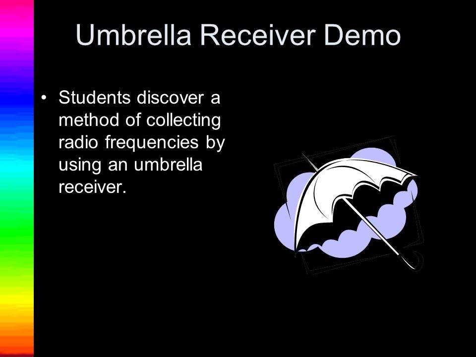 Umbrella Receiver Demo
