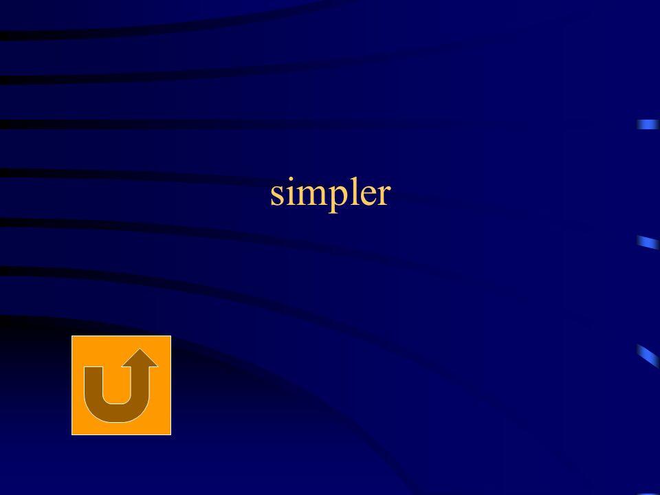 simpler