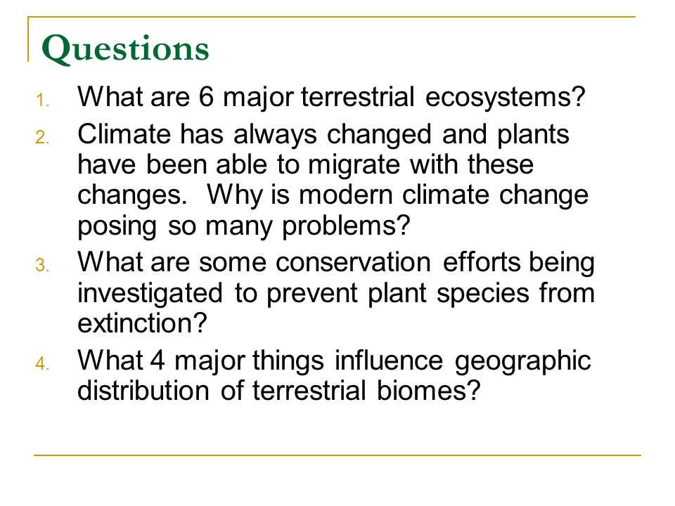 Questions What are 6 major terrestrial ecosystems