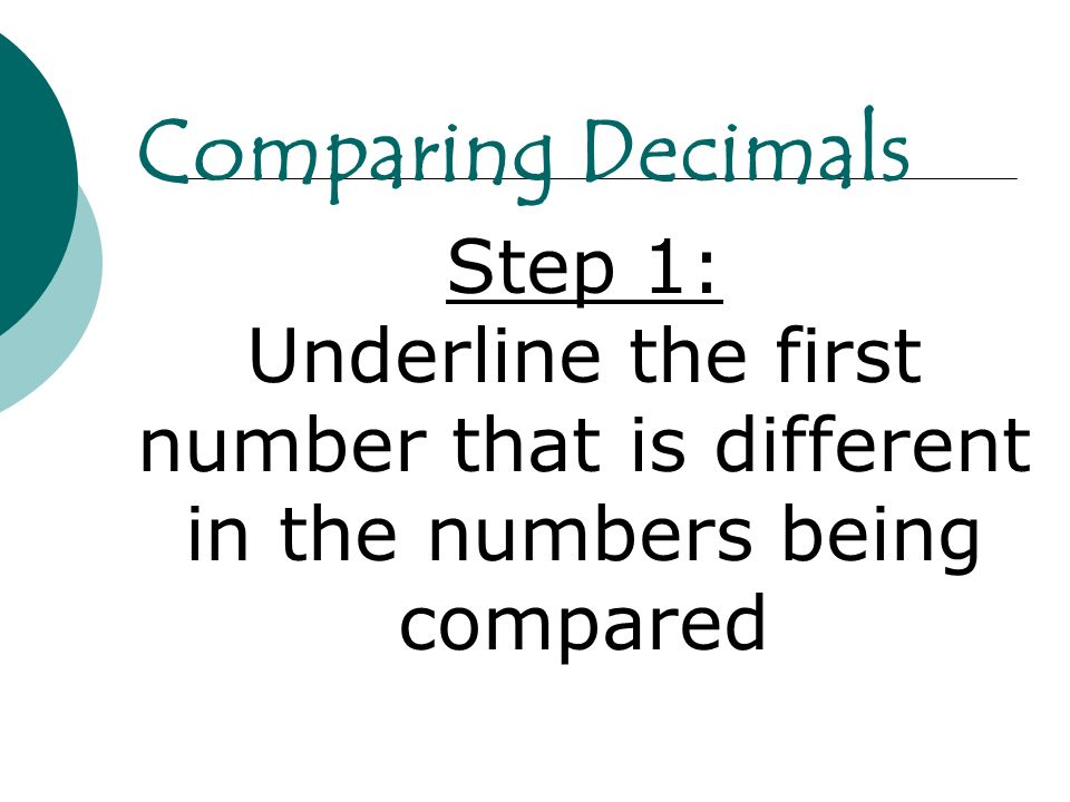 Comparing Decimals Step 1:
