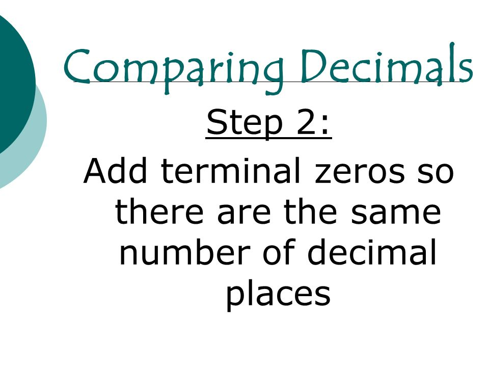 Add terminal zeros so there are the same number of decimal places