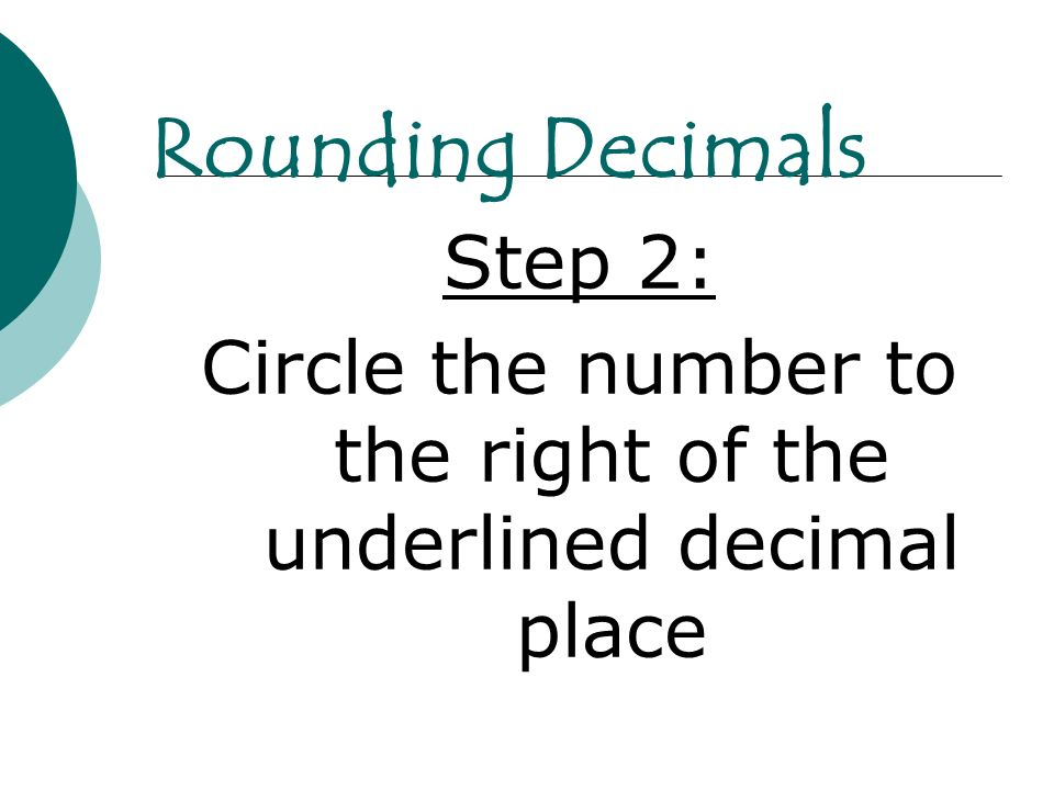 Circle the number to the right of the underlined decimal place
