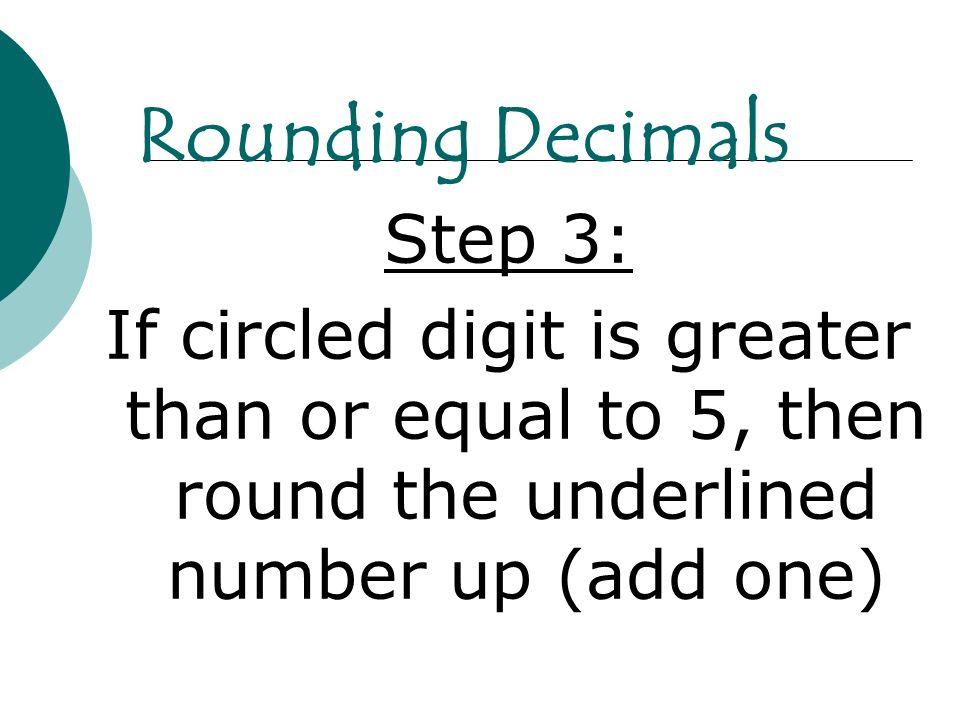 Rounding Decimals Step 3: