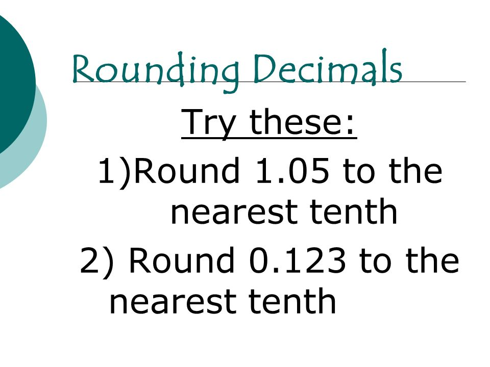 1)Round 1.05 to the nearest tenth