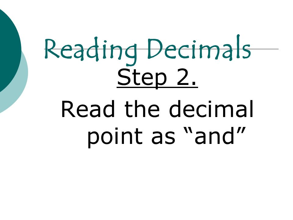 Read the decimal point as and