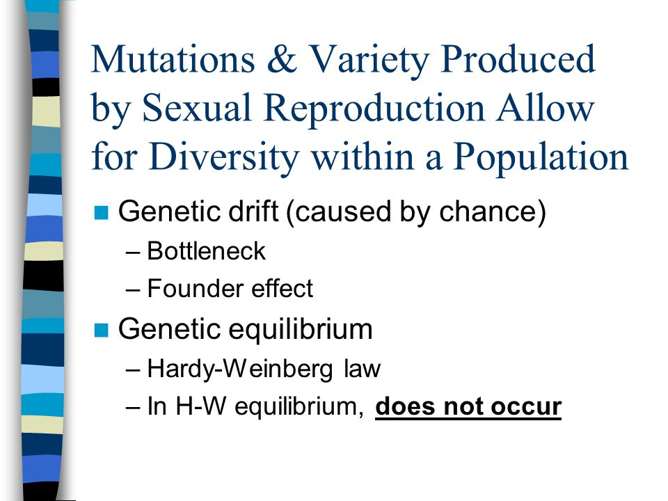 Mutations & Variety Produced by Sexual Reproduction Allow for Diversity within a Population