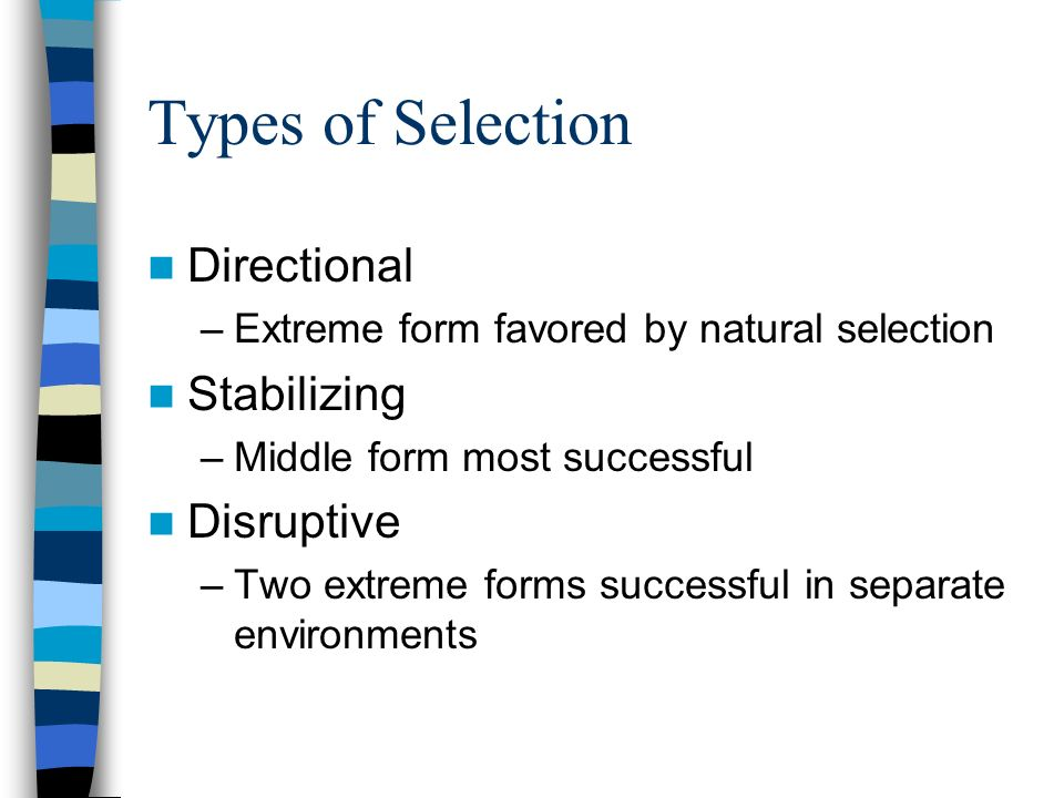 Types of Selection Directional Stabilizing Disruptive