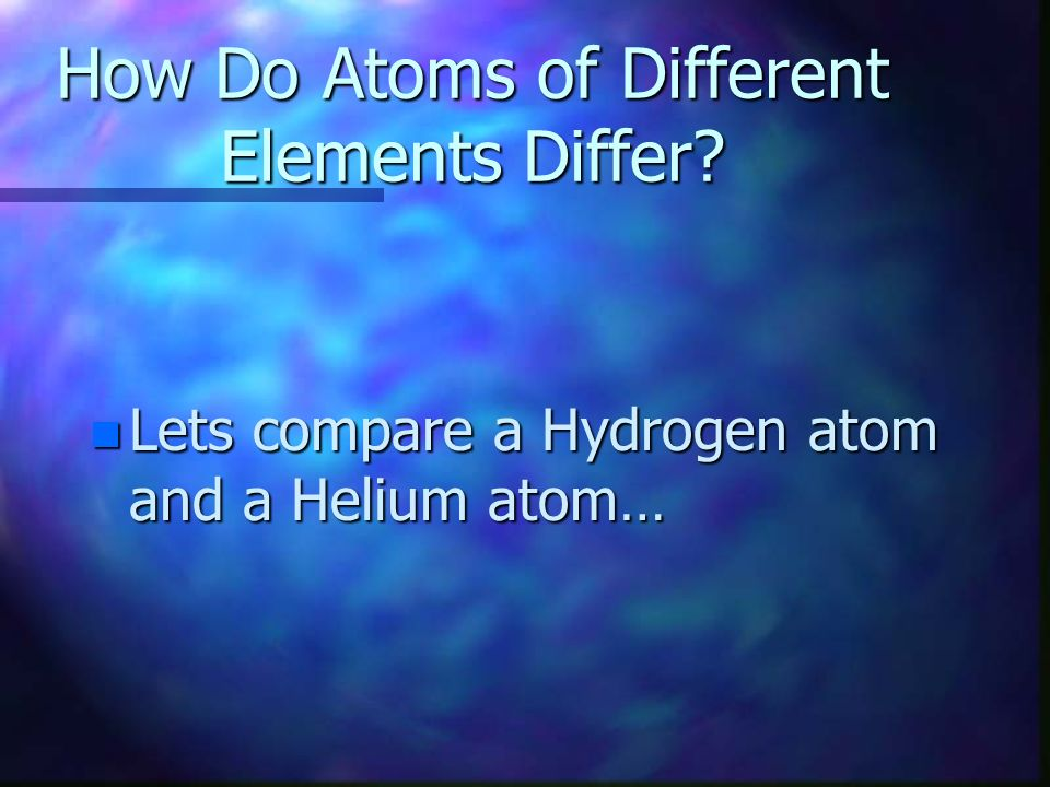 How Do Atoms of Different Elements Differ