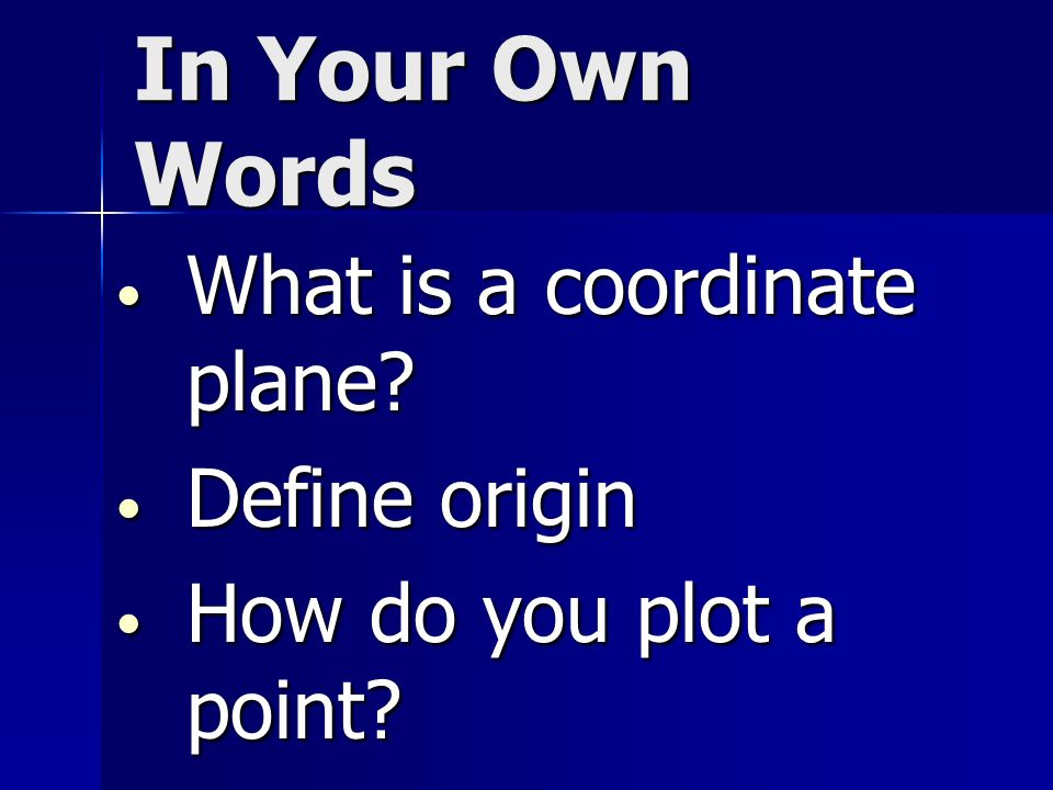 In Your Own Words What is a coordinate plane Define origin