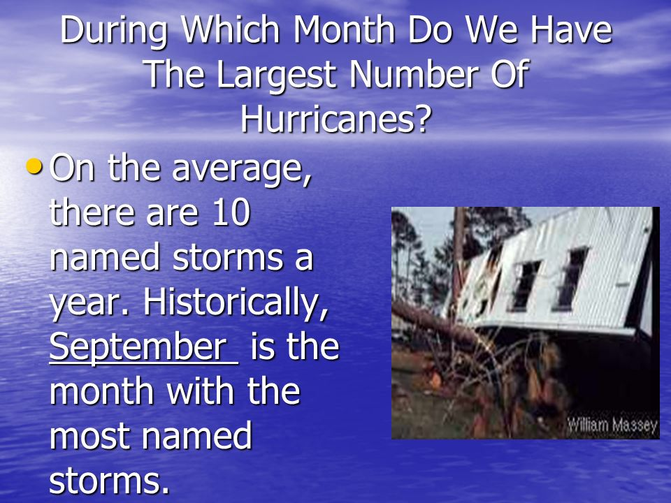 During Which Month Do We Have The Largest Number Of Hurricanes