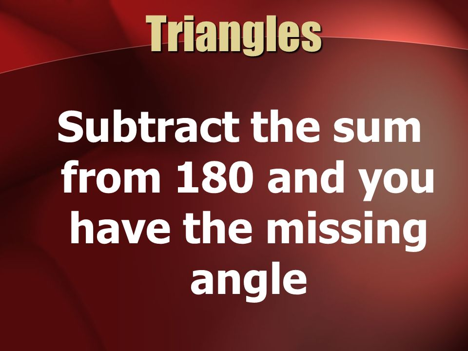 Subtract the sum from 180 and you have the missing angle