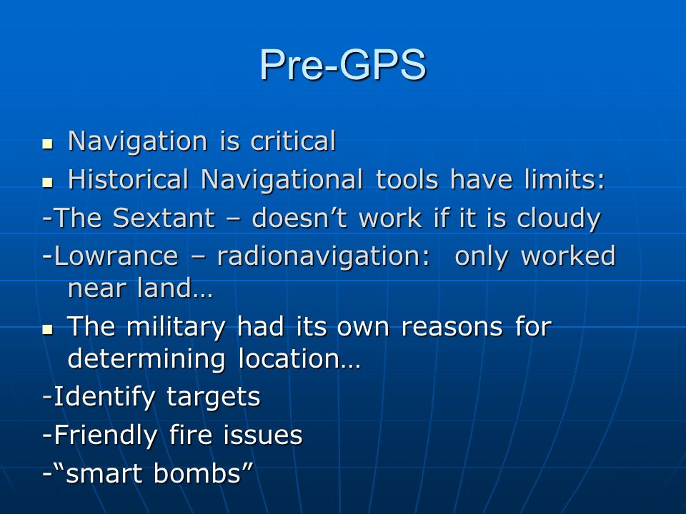 Pre-GPS Navigation is critical