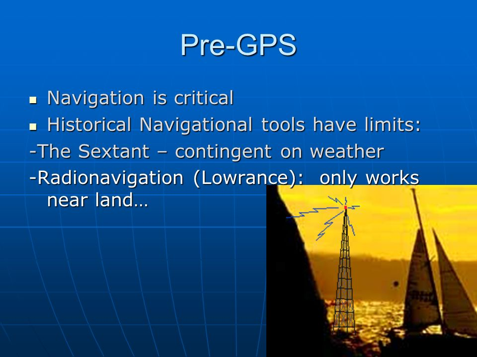 Pre-GPS Navigation is critical