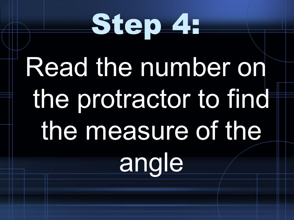 Read the number on the protractor to find the measure of the angle