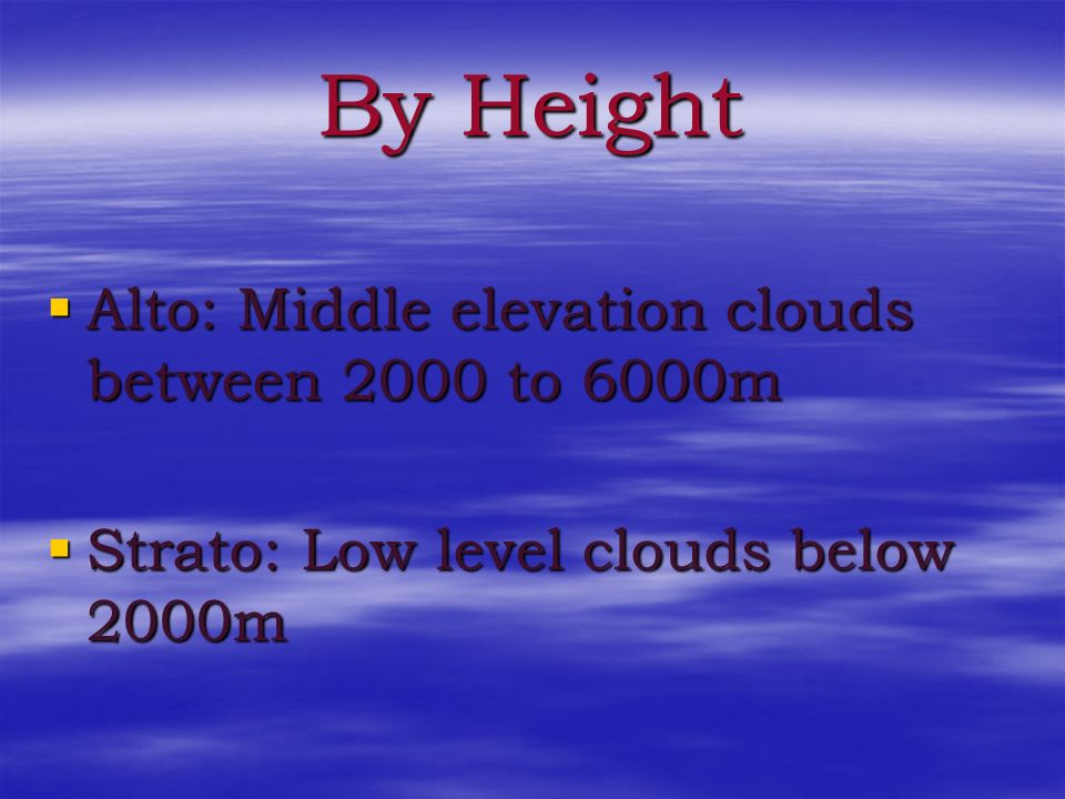 By Height Alto: Middle elevation clouds between 2000 to 6000m