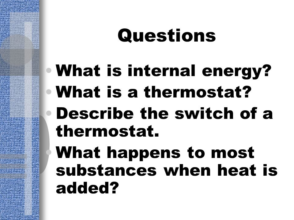 Questions What is internal energy What is a thermostat