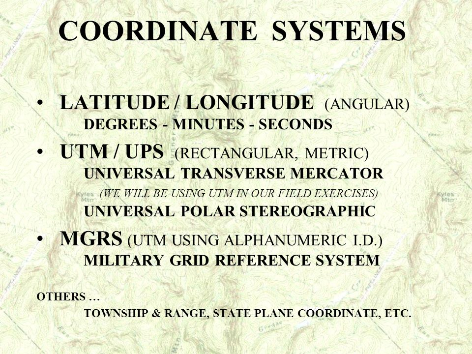 COORDINATE SYSTEMS LATITUDE / LONGITUDE (ANGULAR) DEGREES - MINUTES - SECONDS.