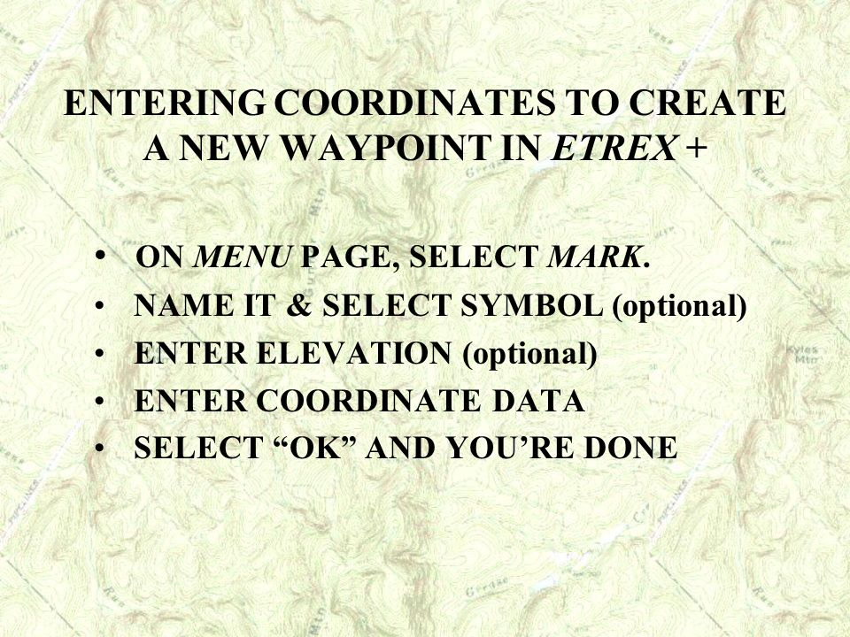 ENTERING COORDINATES TO CREATE A NEW WAYPOINT IN ETREX +