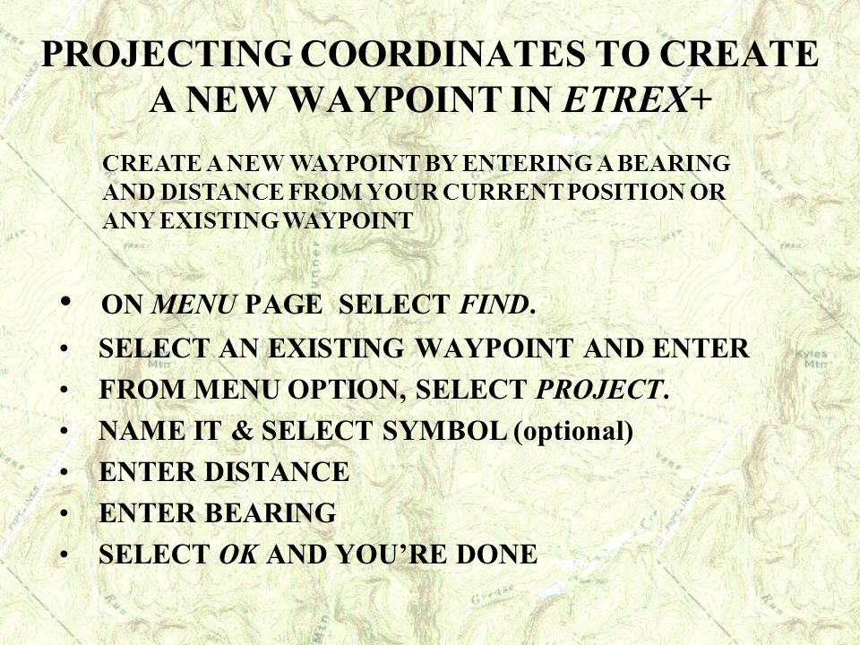 PROJECTING COORDINATES TO CREATE A NEW WAYPOINT IN ETREX+